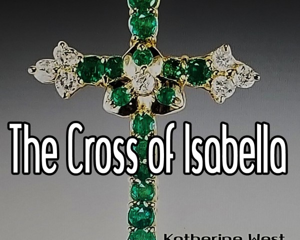 PURCHASE THE DIGITAL VERSION - The Cross of Isabella